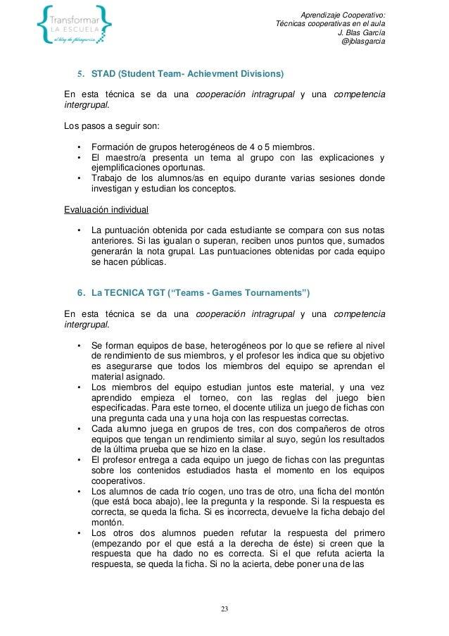 Aprendizaje Cooperativo: Técnicas cooperativas en el aula J. Blas García @jblasgarcia 23 5. STAD (Student Team- Achievment...