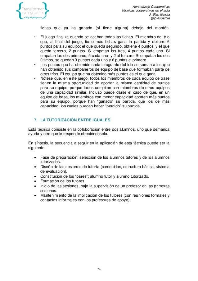 Aprendizaje Cooperativo: Técnicas cooperativas en el aula J. Blas García @jblasgarcia 24 fichas que ya ha ganado (si tiene...