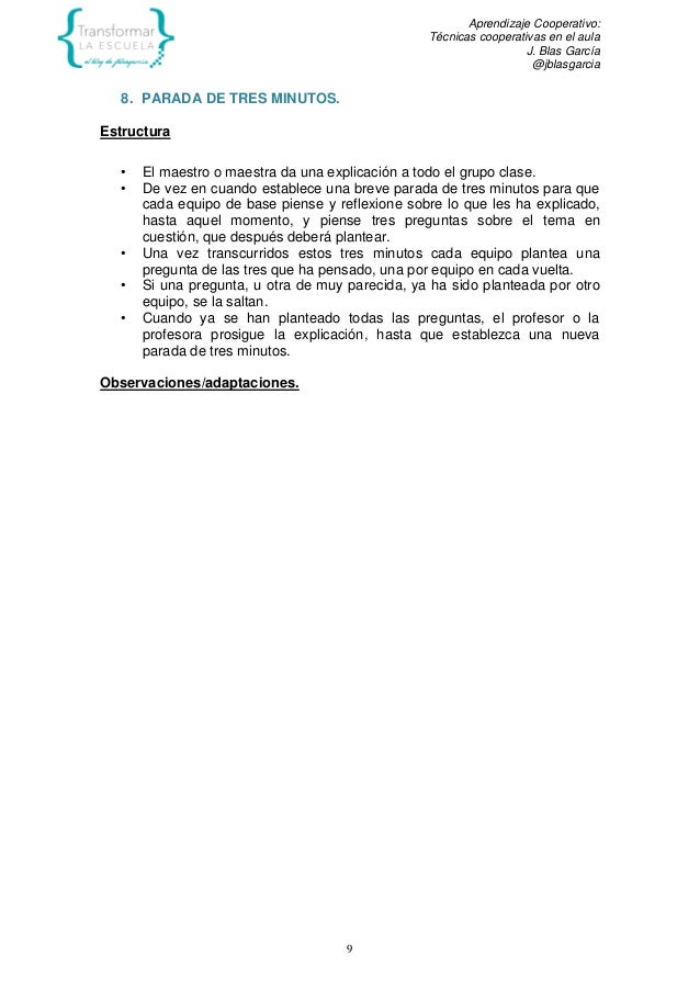Aprendizaje Cooperativo: Técnicas cooperativas en el aula J. Blas García @jblasgarcia 9 8. PARADA DE TRES MINUTOS. Estruct...