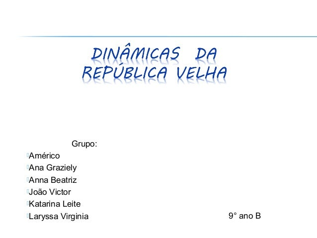 Grupo: Américo Ana  Graziely Anna Beatriz João Victor Katarina Leite Laryssa Virginia  9° ano B