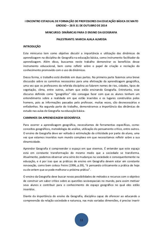 I ENCONTRO ESTADUAL DE FORMAÇÃO DE PROFESSORES DA EDUCAÇÃO BÁSICA DE MATO  GROSSO – 28 À 31 DE OUTUBRO DE 2014  MINICURSO:...