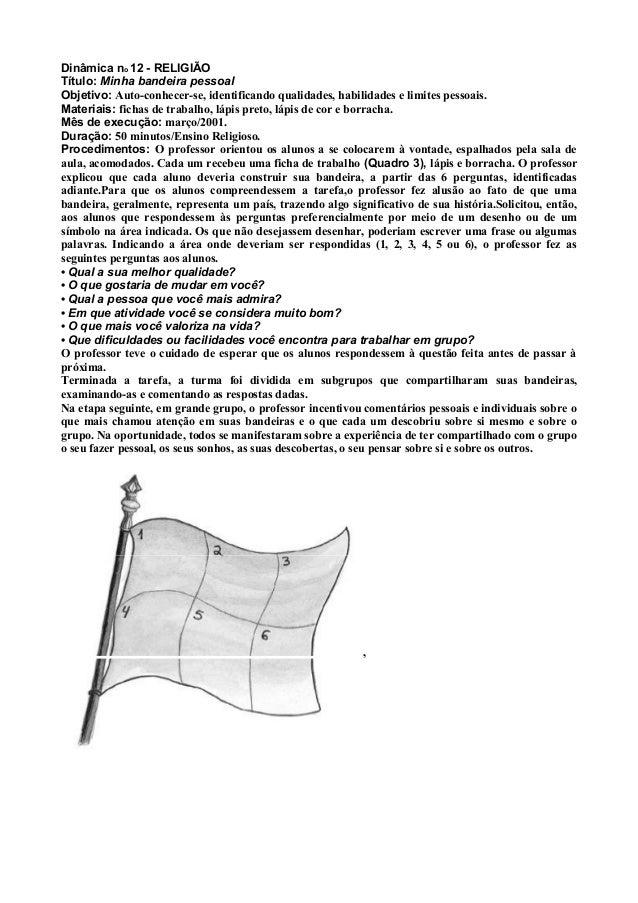 Dinâmica no 12 - RELIGIÃO Título: Minha bandeira pessoal Objetivo: Auto-conhecer-se, identificando qualidades, habilidades...