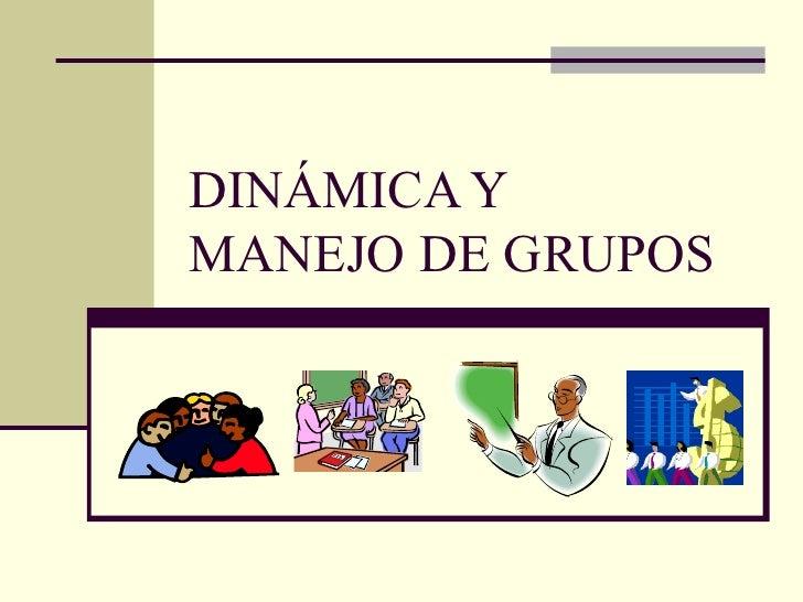 Din Mica Y Manejo De Grupos