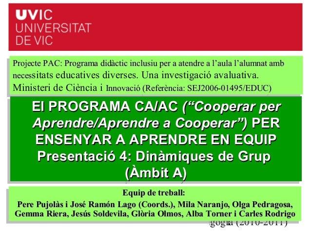 Projecte PAC: Programa didàctic inclusiu per aaatendre aal'aula l'alumnat amb Projecte PAC: Programa didàctic inclusiu per...