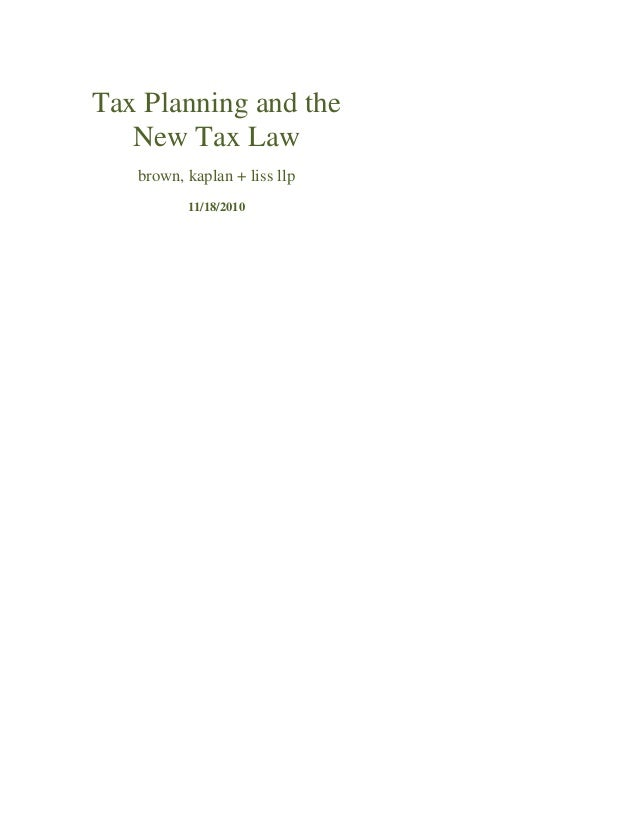 Tax Planning and the New Tax Law brown, kaplan + liss llp 11/18/2010