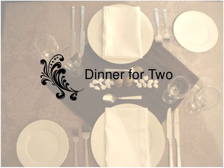 Dinner for Two<br />