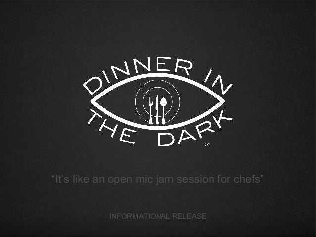 """It's like an open mic jam session for chefs""            INFORMATIONAL RELEASE"