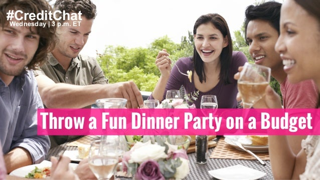 #CreditChatWednesday | 3 p.m. ET Throw a Fun Dinner Party on a Budget