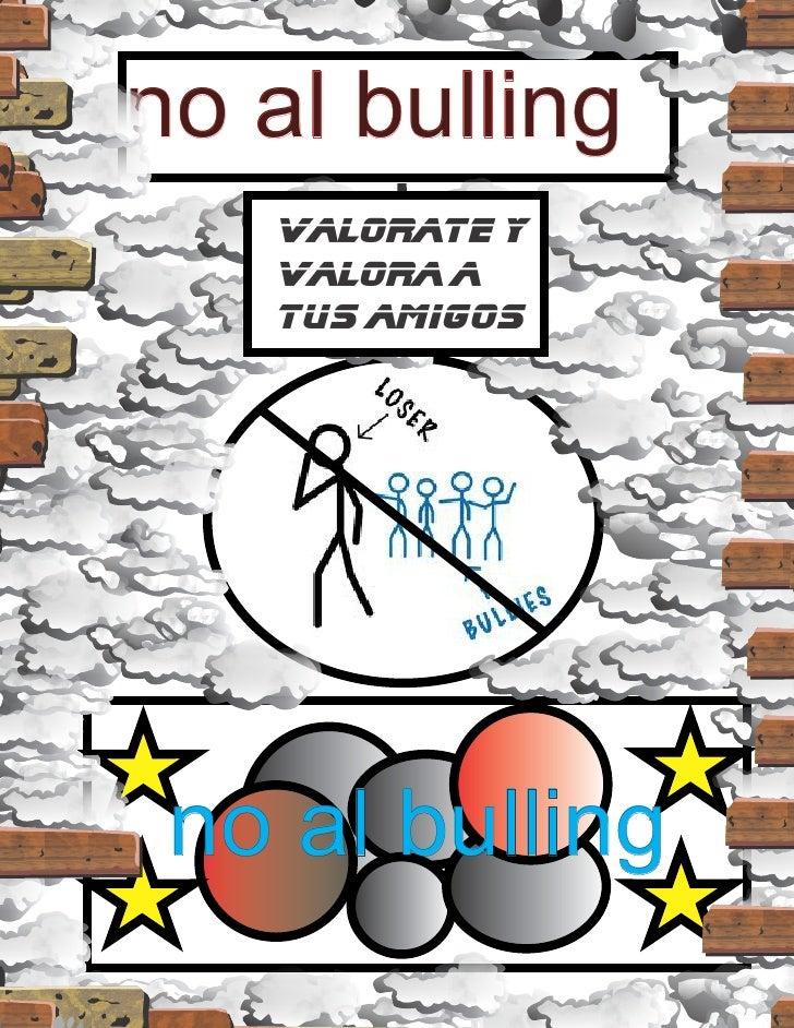no al bulling   valorate y   valora a   tus amigos no al bulling