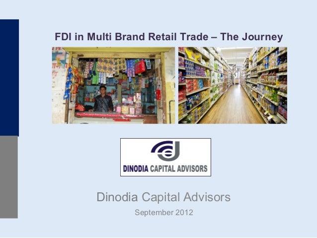 FDI in Multi Brand Retail Trade – The Journey        Dinodia Capital Advisors               September 2012