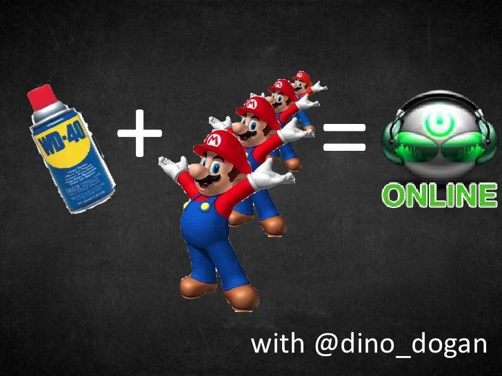 +       =    with @dino_dogan