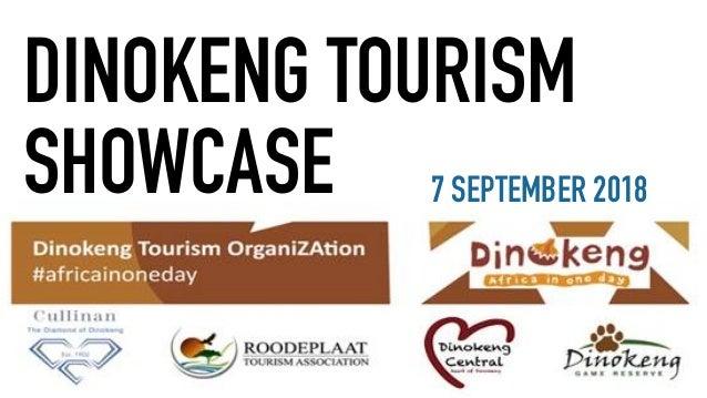 DINOKENG TOURISM SHOWCASE 7 SEPTEMBER 2018