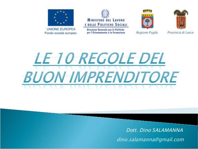 Dott. Dino SALAMANNA Regione Puglia Provincia di Lecce dino.salamanna@gmail.com