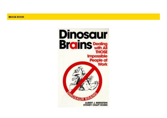 Most Wished Dinosaur Brains Dealing With All Those Impossible Peopl