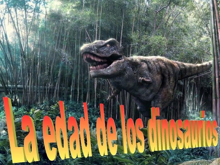 La edad de los dinosaurios