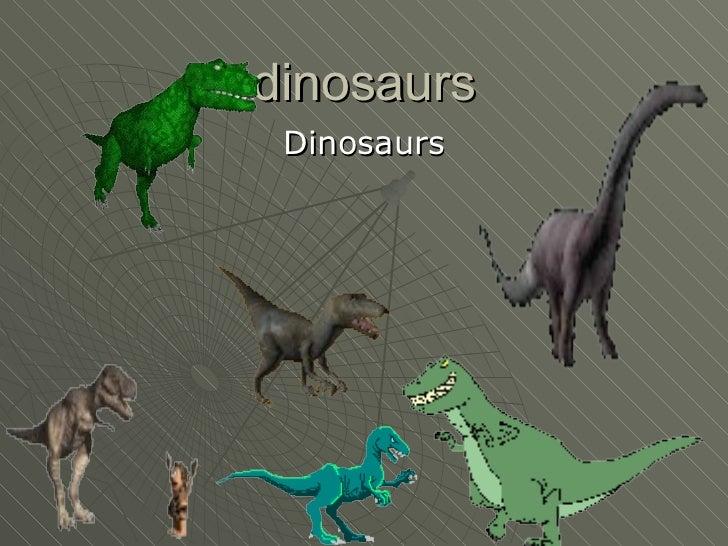 dinosaurs Dinosaurs