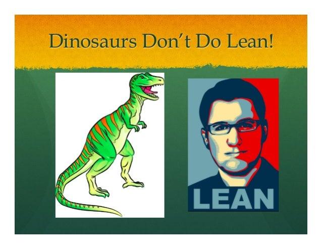 Dinosaurs Don't Do Lean!