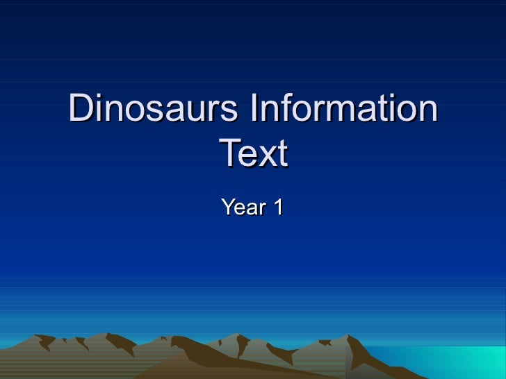 Dinosaurs Information        Text        Year 1