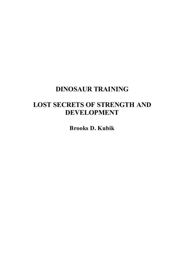 DINOSAUR TRAININGLOST SECRETS OF STRENGTH ANDDEVELOPMENTBrooks D. Kubik