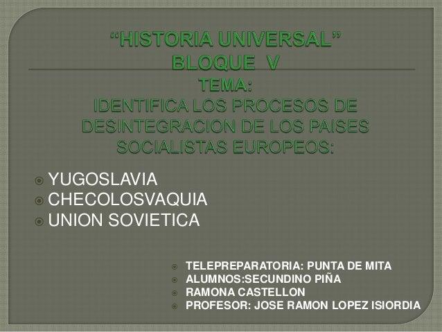  YUGOSLAVIA CHECOLOSVAQUIA UNION   SOVIETICA                   TELEPREPARATORIA: PUNTA DE MITA                   ALUM...