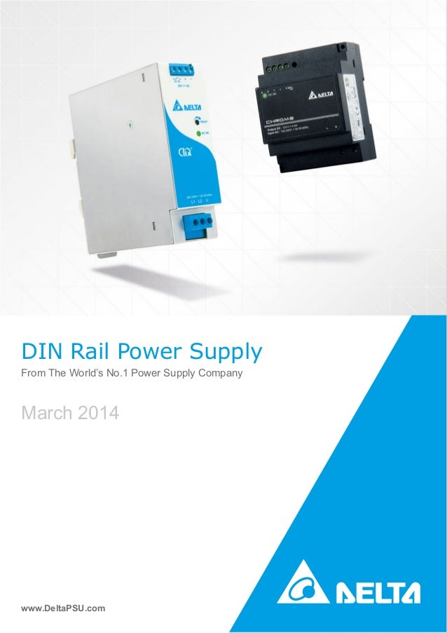 From The World's No.1 Power Supply Company www.DeltaPSU.com March 2014 DIN Rail Power Supply