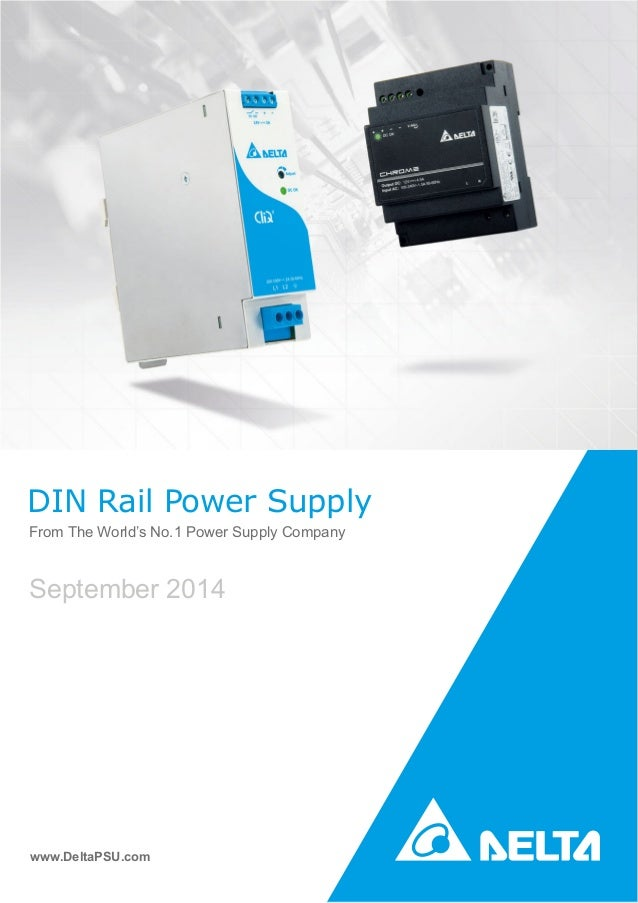 DIN Rail Power Supply From The World's No.1 Power Supply Company www.DeltaPSU.com September 2014