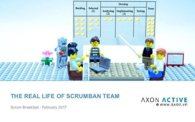 THE REAL LIFE OF SCRUMBAN TEAM Scrum Breakfast - February 2017