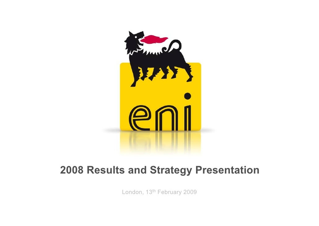2008 Results and Strategy Presentation            London, 13th February 2009