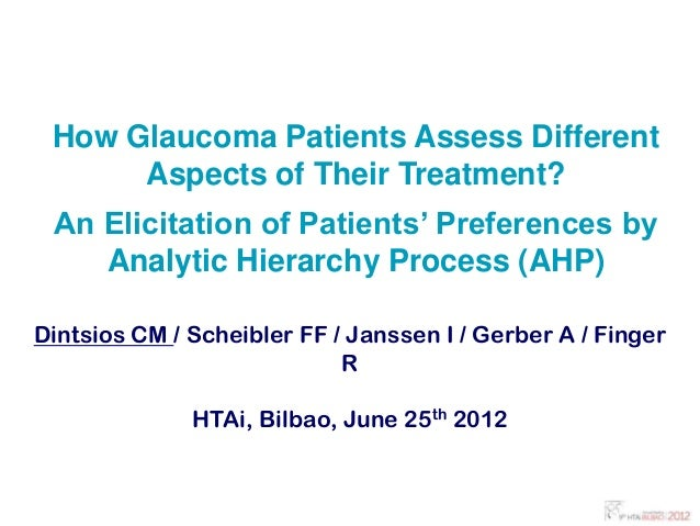 How Glaucoma Patients Assess Different      Aspects of Their Treatment? An Elicitation of Patients' Preferences by    Anal...