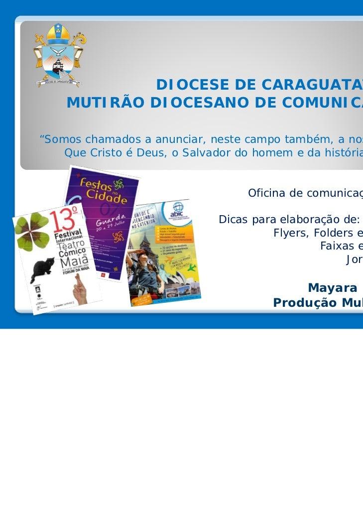 """DIOCESE DE CARAGUATATUBA    MUTIRÃO DIOCESANO DE COMUNICAÇÃO""""Somos chamados a anunciar, neste campo também, a nossa fé:   ..."""
