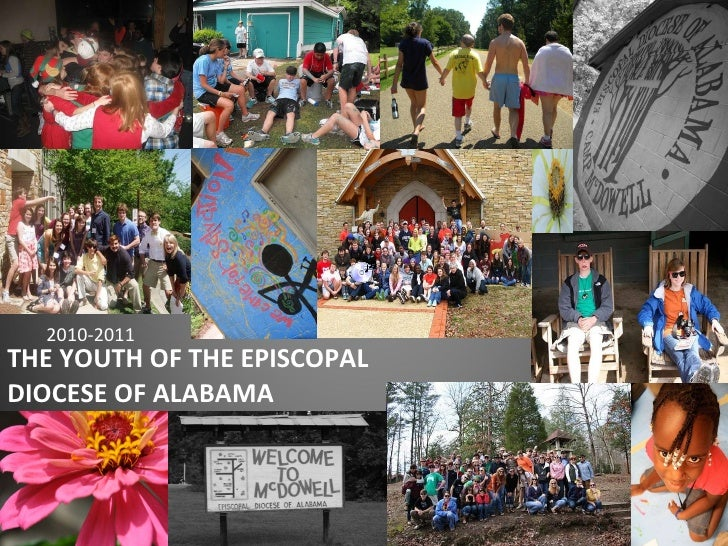 THE YOUTH OF THE EPISCOPAL  DIOCESE OF ALABAMA <ul><li>2010-2011 </li></ul>