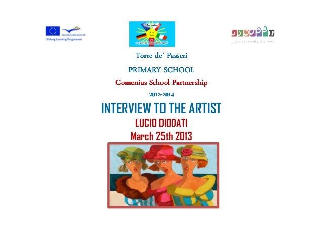 Torre de' Passeri     PRIMARY SCHOOL  Comenius School Partnership           2012-           2012-2014INTERVIEW TO THE ARTI...