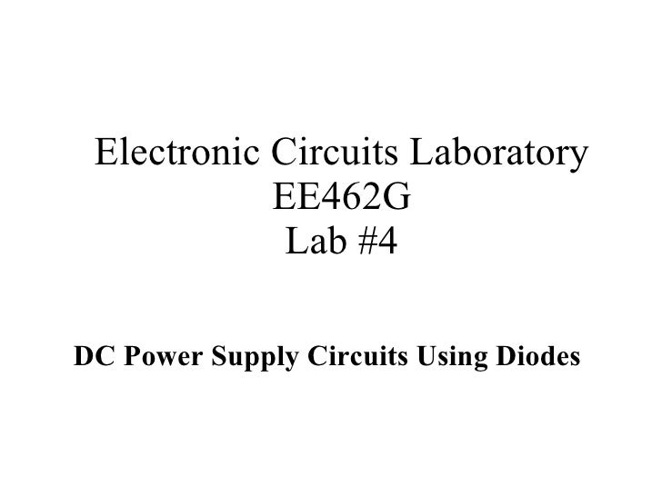 Electronic Circuits Laboratory EE462G Lab #4 DC Power Supply Circuits Using Diodes