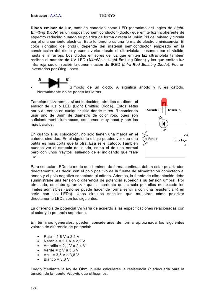 Instructor: A.C.A.                      TECSYS  Diodo emisor de luz, también conocido como LED (acrónimo del inglés de Lig...