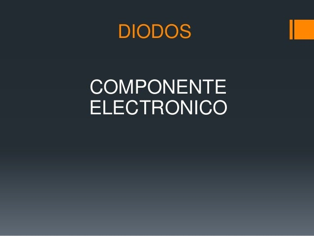 DIODOSCOMPONENTEELECTRONICO
