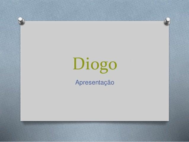 Diogo Apresentação