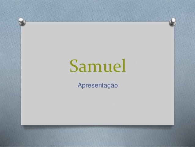 Samuel Apresentação