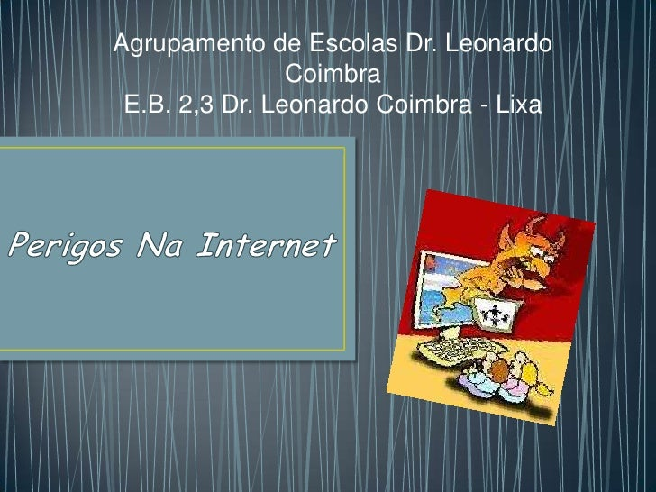 Agrupamento de Escolas Dr. Leonardo                Coimbra E.B. 2,3 Dr. Leonardo Coimbra - Lixa