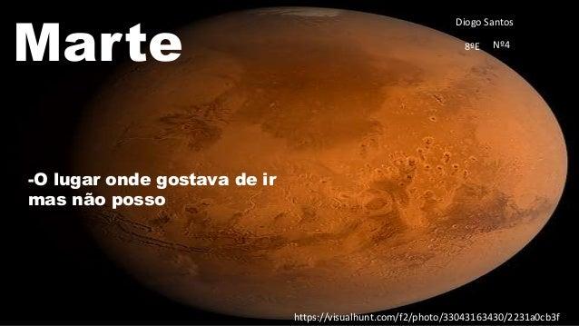 Marte -O lugar onde gostava de ir mas n�o posso Diogo Santos 8�E N�4 https://visualhunt.com/f2/photo/33043163430/2231a0cb3...