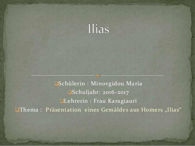 Schülerin : Minovgidou Maria Schuljahr: 2016-2017 Lehrerin : Frau Karagiauri Thema : Präsentation eines Gemäldes aus H...
