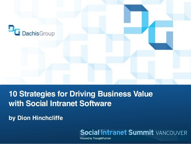10 Strategies for Driving Business Value with Social Intranet Software by Dion Hinchcliffe