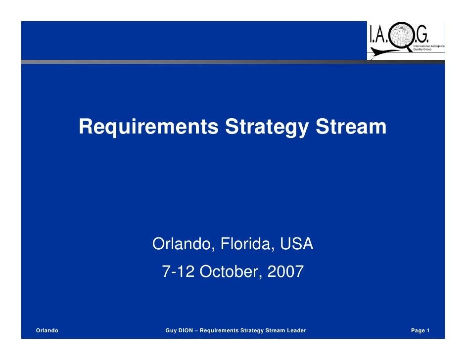 Requirements Strategy Stream                     Orlando, Florida, USA                  7-12 October, 2007   Orlando      ...