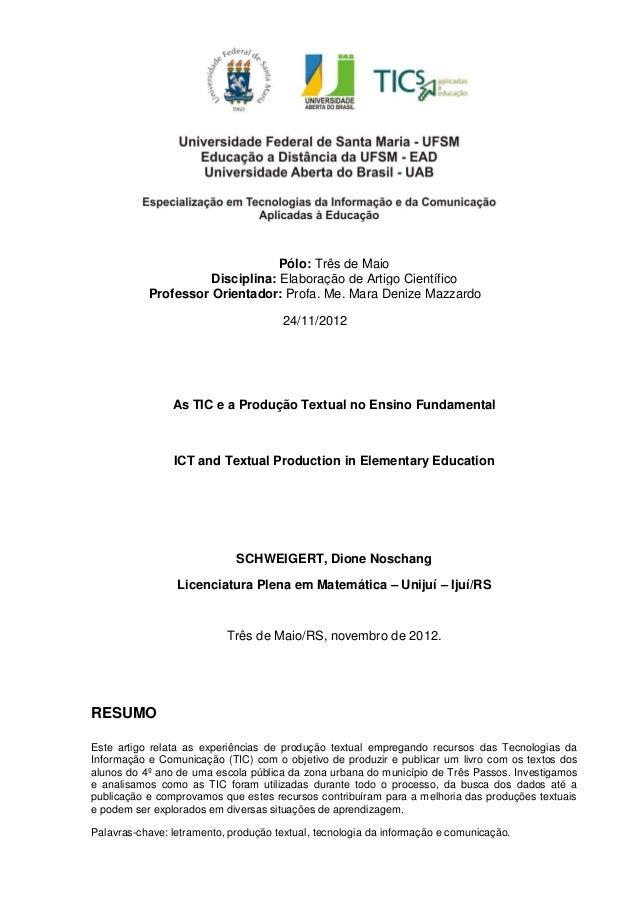 Pólo: Três de MaioDisciplina: Elaboração de Artigo CientíficoProfessor Orientador: Profa. Me. Mara Denize Mazzardo24/11/20...