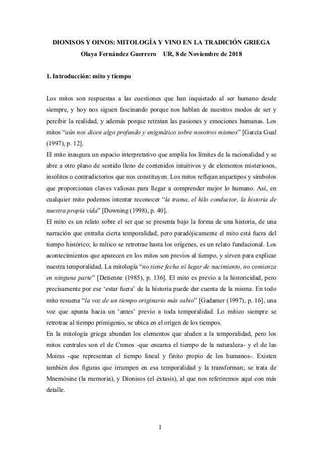 1 DIONISOS Y OINOS: MITOLOGÍA Y VINO EN LA TRADICIÓN GRIEGA Olaya Fernández Guerrero UR, 8 de Noviembre de 2018 1. Introdu...