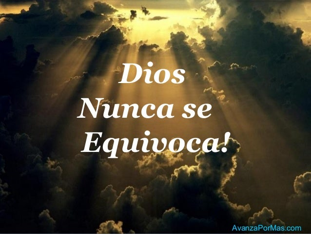 Dios Nunca se Equivoca! AvanzaPorMas.com