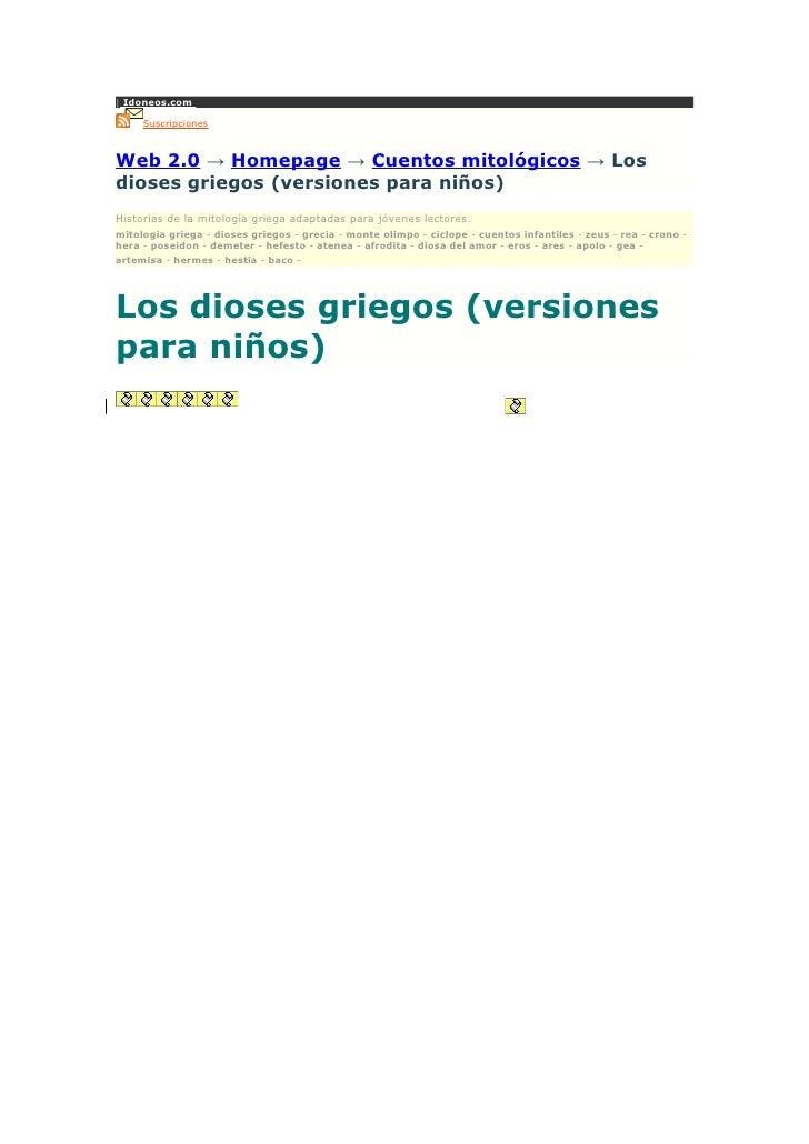 | Idoneos.com       Suscripciones    Web 2.0 → Homepage → Cuentos mitológicos → Los dioses griegos (versiones para niños) ...