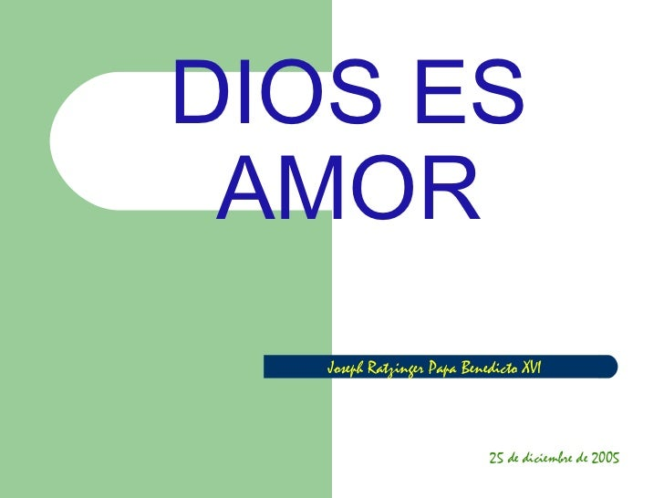 DIOS ES AMOR Joseph Ratzinger Papa Benedicto XVI 25 de diciembre de 2005