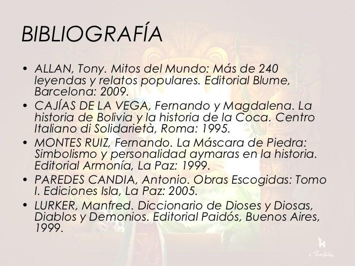 BIBLIOGRAFÍA• ALLAN, Tony. Mitos del Mundo: Más de 240  leyendas y relatos populares. Editorial Blume,  Barcelona: 2009.• ...