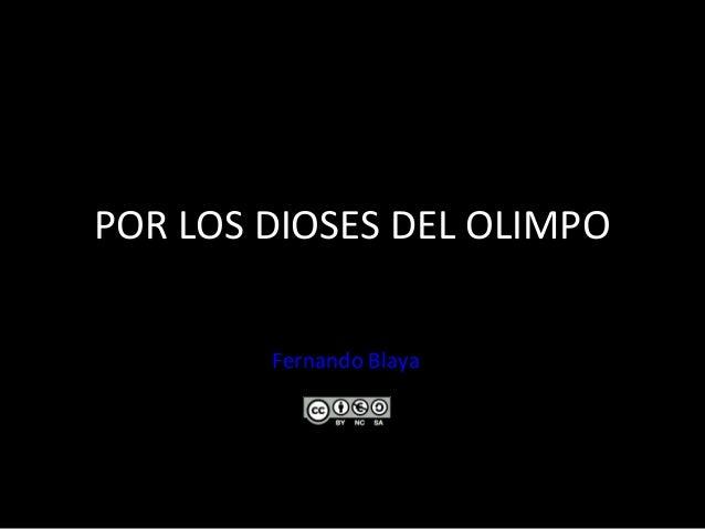 POR LOS DIOSES DEL OLIMPO Fernando Blaya