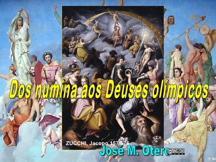 Dos numina aos Deuses olímpicos José M. Otero  ZUCCHI, Jacopo,1575-76